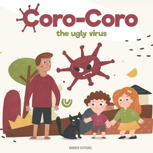 CORO-CORO the ugly virus: A Coronavirus Book for Kids