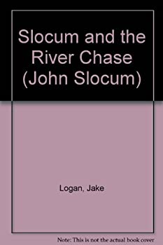 Slocum and the River Chase - Book #158 of the Slocum