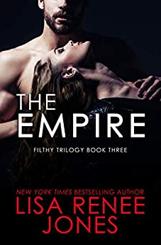 The Empire (Filthy Trilogy Book 3) by [Lisa Renee Jones]