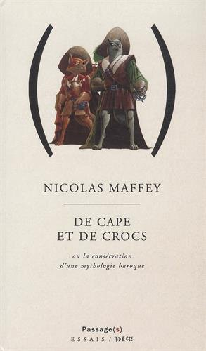 De Cape et de Crocs : Ou la consécration d'une mythologie baroque