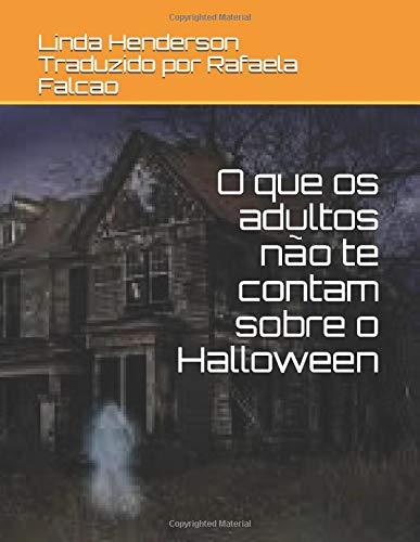 O que os adultos não te contam sobre o Halloween
