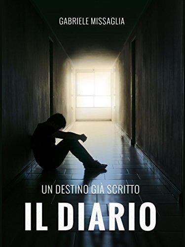 Il Diario: Un destino già scritto di [Gabriele Missaglia]