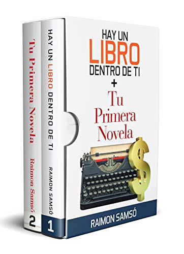 PACK: Hay un libro dentro de ti + Tu primera novela: Descubre el escritor que hay en ti