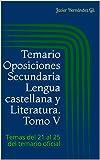 Temario Oposiciones Secundaria Lengua castellana y Literatura. Tomo V: Temas del 21 al 25 del temario oficial