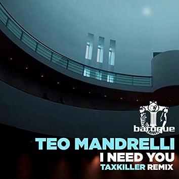I Need You (Taxkiller Remix)