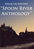 "Edgar Lee Masters' ""Spoon River Anthology"""