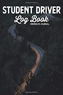 Student Driver Log Book Driving Ed Journal: Permit Prep Skills Learning Notebook for Teen,License Education Notes & Test/I...