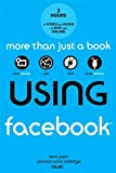 Using Facebook 1st edition by Joshi, Kent, Rutledge, Patrice-Anne (2011) Paperback