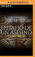 Epitafio de un asesino/ Epitaph of a murderer: El octavo jinete del apocalipsis/ The eighth horseman of the apocalypse