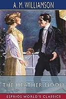 The Heather-Moon (Esprios Classics)