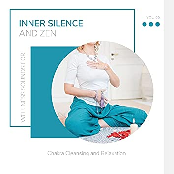 Inner Silence And Zen - Wellness Sounds For Chakra Cleansing And Relaxation Vol. 05