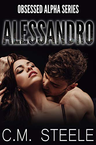 Alessandro (Obsessed Alpha Book 6)
