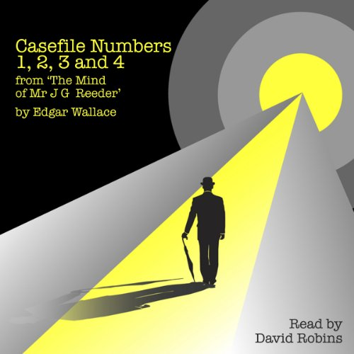 Casefile Numbers 1,2,3, and 4 from 'The Mind of Mr J G Reeder' audiobook cover art