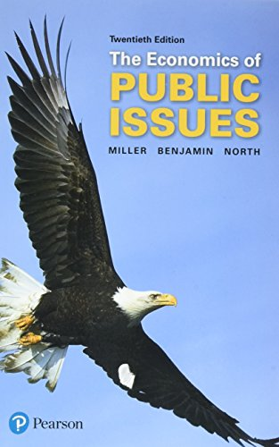 Compare Textbook Prices for Economics of Public Issues The Pearson Series in Economics 20 Edition ISBN 9780134531984 by Miller, Roger,Benjamin, Daniel,North, Douglass