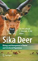 Sika Deer―Biology and Management of Native and Introduced Populations