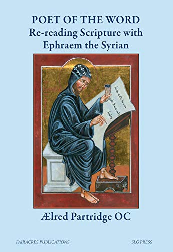 Poet Of The Word: Re-reading Scripture with Ephraem the Syrian (English Edition)