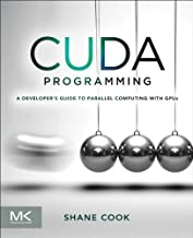 CUDA Programming: A Developer's Guide to Parallel Computing with GPUs (Applications of Gpu Computing)