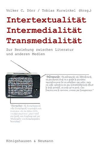Intertextualität, Intermedialität, Transmedialität: Zur Beziehung zwischen Literatur und anderen Medien