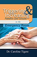 Triggering and Increasing Palliative Care Consults in the Emergency Room