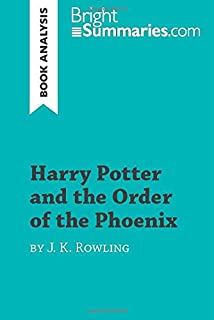 Harry Potter and the Order of the Phoenix by J.K. Rowling (Book Analysis): Detailed Summary, Analysis and Reading Guide