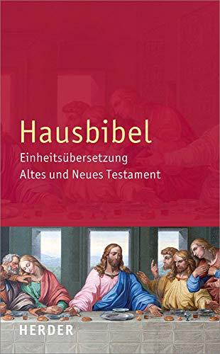 Hausbibel: Einheitsübersetzung. Altes und Neues Testament: Einheitsubersetzung. Altes Und Neues Testament