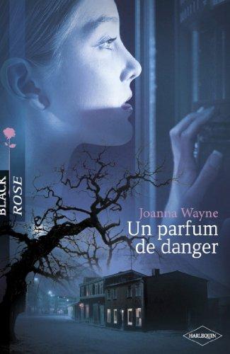 Un parfum de danger (Harlequin Black Rose) (French Edition)