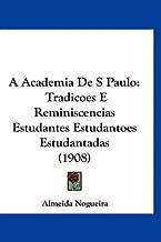 A Academia de S Paulo: Tradicoes E Reminiscencias Estudantes Estudantoes Estudantadas (1908)