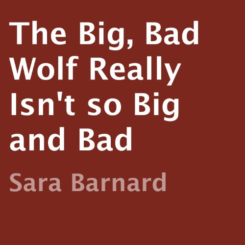 The Big, Bad Wolf Really Isn't So Big and Bad audiobook cover art