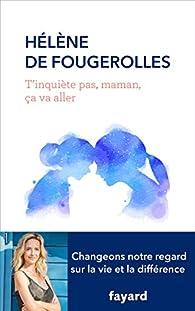 T'inquiète pas, maman, ça va aller par Fougerolles