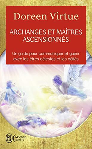 Archangels agus Máistrí Ardaithe: Treoir maidir le Cumarsáid agus Cneasaithe le Daoine agus Déithe ar Neamh