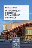 Les politiques publiques de la culture en France