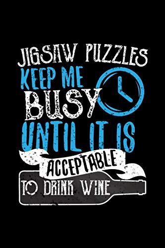 Jigsaw Puzzles Keep Me Busy Until It Is Acceptable To Drink Wine: 6x9 inch, Wine Review Journal, 110 Pages