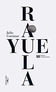 Rayuela Edicion conmemorativa 50 aniversario / Hopscotch par Julio Cortázar