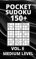 Pocket Sudoku 150+ Puzzles: Medium Level with Solutions - Vol. 6