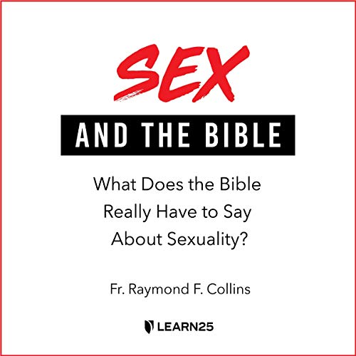Sex and the Bible: What Does the Bible Really Have to Say About Sexuality? copertina