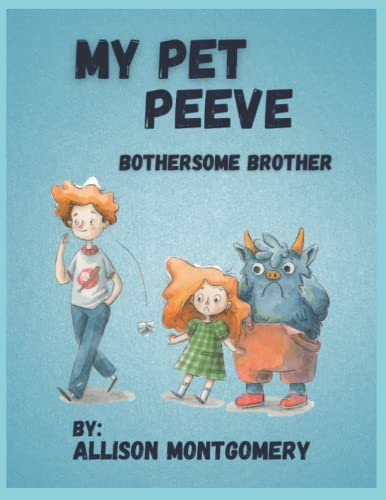 Compare Textbook Prices for My Pet Peeve: Bothersome Brother My Pet Peeve Books  ISBN 9798494677938 by Montgomery, Allison Marie,Milligan, B.J.,Twelve Ink Studio
