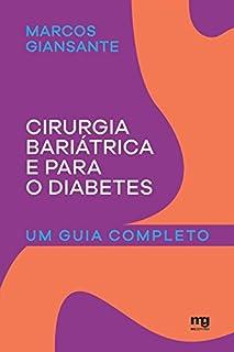 Cirurgia bariátrica e para o diabetes: Um guia completo