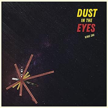 Dust in the Eyes