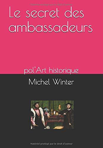 Le secret des ambassadeurs: pol'Art historique