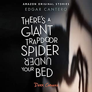 There's a Giant Trapdoor Spider Under Your Bed audiobook cover art