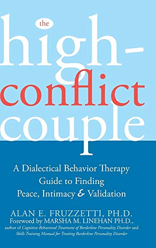 Compare Textbook Prices for The High-Conflict Couple: A Dialectical Behavior Therapy Guide to Finding Peace, Intimacy, and Validation Reprint ed. Edition ISBN 9781635618778 by Fruzzetti, Alan E.