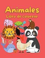 Libro para Colorear Animales: Libro de colorear para niños - 47 Hermoso diseño para ti - Un libro para niñas, niños y todos los que aman los animales.