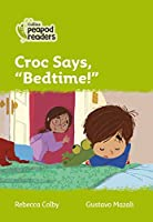"""Level 2 – Croc says, """"Bedtime!"""" (Collins Peapod Readers)"""