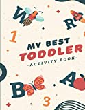 My Best Toddler Activity Book: Fun & Educational with 100 Activity, I Spy With My Little Eye, Tic-Tac-Toe, Animal Line Redrawing and Color (Early Learning)