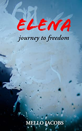 Couverture du livre JOURNEY TO FREEDOM : Elena Series (English Edition)