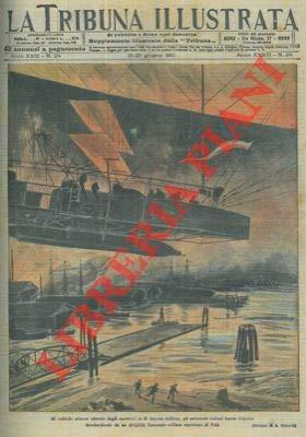 All'attacco operato dagli austriaci su Ancona i nostri rispondono bombardando da un dirigibile l'arsenale marittimo di Pola.
