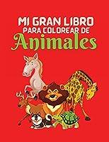 Mi Gran Libro para Colorear de Animales: El mejor libro de colorear para niños, libro de colorear educativo, gran regalo para niños y niñas