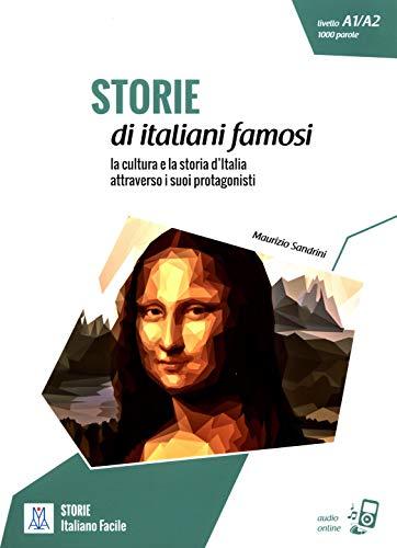 Storie di italiani famosi. Livello A1-A2. Con File audio per il download: Storie di italiani famosi. Libro + online MP3 audio