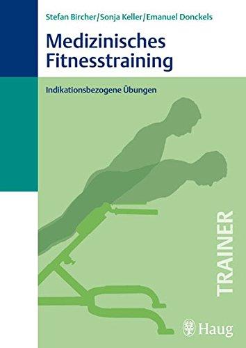 Medizinisches Fitnesstraining: Indikationsbezogene Übungen (Trainer (MVS))