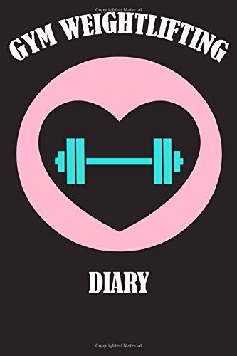 Gym Weightlifting Diary: Physical Fitness Journal, Fitness Log Books, Bodybuilding Journal, Weight Lifting journal , Workout Log Books